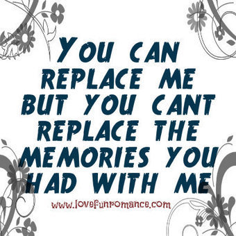 You can't replace the memories - Love, Fun and Romance | Relationship | Scoop.it