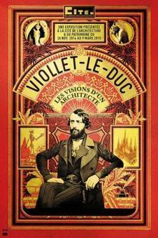 Viollet-le-Duc, les visions d'un architecte à la Cité de l'architecture   Grandes expositions   Scoop.it