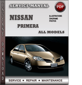 Nissan Primera Service Repair Manual Download | Info Service Manuals | Nissan Repair Service Manuals | Scoop.it