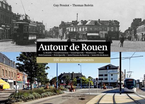 En images, 100 ans d'évolution dans l'agglo de Rouen « Les articles ... | MaisonNet | Scoop.it