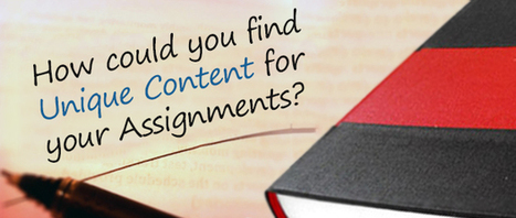 How could you find unique content for your assignments? | About Dissertation | Scoop.it