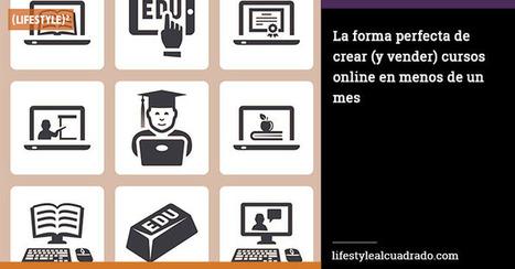 La forma perfecta de crear (y vender) cursos online en menos de un mes | Xianina Social Media | Scoop.it