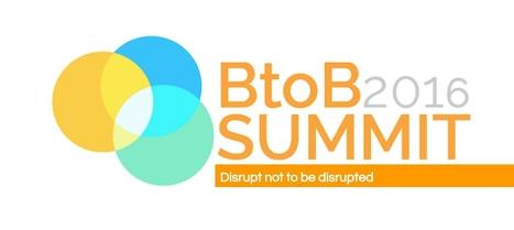 [BtoB Summit] Les entreprises face à la disruption   Communication in progress   Scoop.it