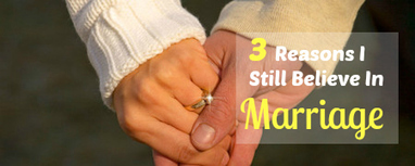 3 Reasons I Still Believe in Marriage | Marriage Articles | Scoop.it