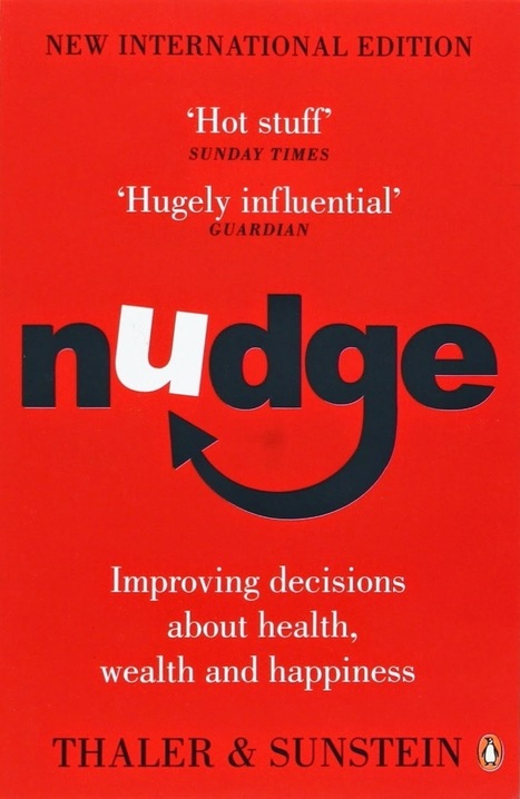 """Your Success Toolkit: """"Nudge"""" by Thaler and Sunstein: 3 rules of thumb we use to make decisions 