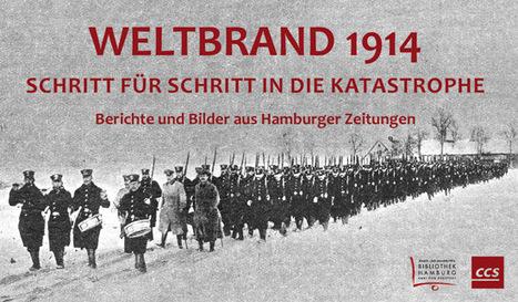 Weltbrand 1914 – App der Stabi zum 1. Weltkrieg: Bilder und Berichte aus Hamburger Zeitungen im Stabi-Blog | DaF | Scoop.it