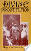 Divine Prostitution (Google Books preview) | Indian Dance, History, and Scholarship | Scoop.it
