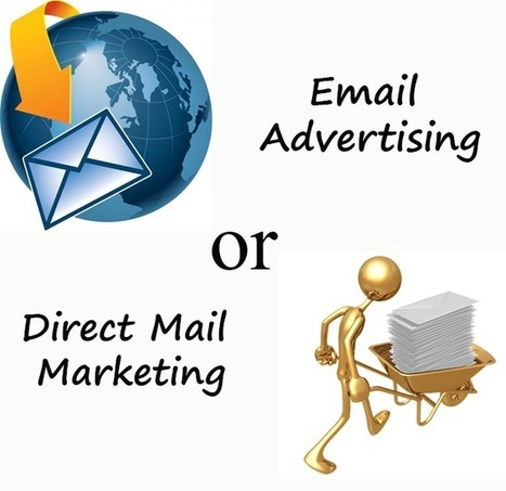 Email Advertising or Direct Mail Marketing- Which One Is Better? | best email marketing Tips | Scoop.it