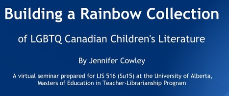 Building a Rainbow Collection of LGBTQ Canadian Children's Literature | Teacher-Librarianship | Scoop.it