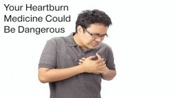 Your Heartburn Medicine Might Give You a Heart Attack | Natural and Alternative Medical News | Scoop.it