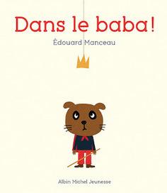 Dans le baba ! | Littérature jeunesse, roman album et autres | Scoop.it