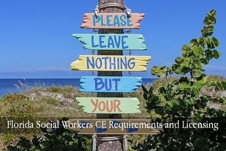 Florida Social Workers Continuing Education Requirements and Licensing - PDResources | Continuing Education for Mental Health Professionals | Scoop.it