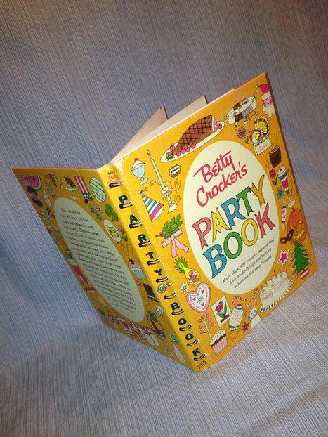 Betty Crocker's Party Book cookbook   Yogesh Kumar- Blog Author   Scoop.it