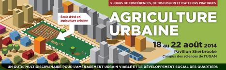 Montréal : 6e édition de l'École d'été sur l'agriculture urbaine - du 18 au 22 août 2014 | rngobagal@efficom-lille.com | Scoop.it