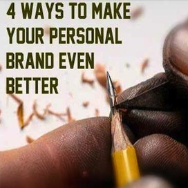 4 ways to Make Your Personal Brand Even Better | Global Marketing Please | Scoop.it