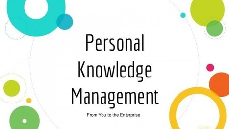 Personal Knowledge Management: From you to the enterprise | KnowledgeManagement | Scoop.it
