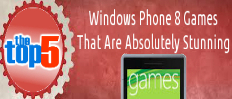 5 Top Windows Phone 8 Games That Are Absolutely Stunning   Web Development Blog, News, Articles   Scoop.it