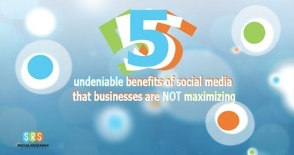 5 Undeniable Benefits Of Social Media That Businesses Are Not Maximizing | Digital-News on Scoop.it today | Scoop.it