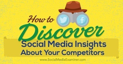 How to Discover Social Media Insights About Your Competitors | My Blog 2016 | Scoop.it