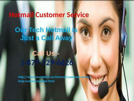 Instant Hotmail Customer Care Number 1-877-729-6626 tollfree for tech support | Tech support | Scoop.it