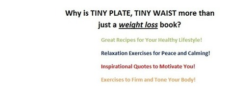 Tiny Plate, Tiny Waist - recipes, exercises, relax | Fitness, Health, Running and Weight loss | Scoop.it