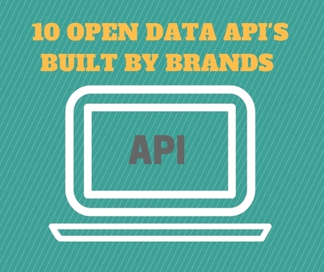 10 Open Data APIs Built By Brands To Use In Your Content Campaigns | Online Marketing Resources | Scoop.it