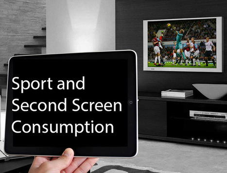 Sport and Second Screen Consumption | Big Media (En & Fr) | Scoop.it