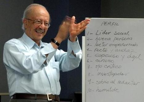 10 características del buen periodista, según Javier Darío Restrepo | Saber comunicarnos | Scoop.it