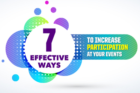 7 Effective Ways to Increase Participation at Your Events | Learning at Conferences | Scoop.it