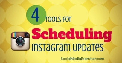 4 Instagram Tools for Scheduling Instagram Updates | Digital Marketing | Scoop.it