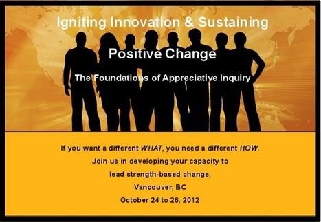 Appreciative Inquiry Foundations Course | Art of Hosting | Appreciative Inquiry NEWS! | Scoop.it