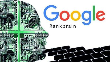 RankBrain : le cerveau de Google ! | Référencement internet | Scoop.it