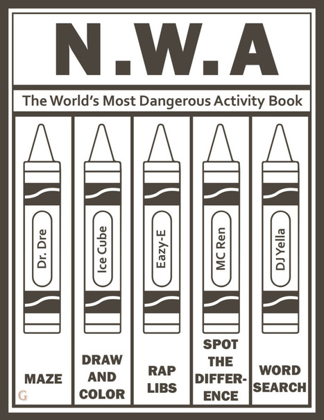 Straight Outta Compton, Here Comes the World's Most Dangerous N.W.A Activity Book | Winning The Internet | Scoop.it