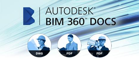 Autodesk BIM 360 Doc – Ushering the New Era of Construction Document Management   Architecture Engineering & Construction (AEC)   Scoop.it
