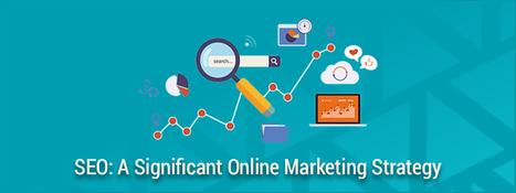 SEO: A Significant Online Marketing Strategy | Blog - Carmatec Inc | Carmatec business solution | Scoop.it