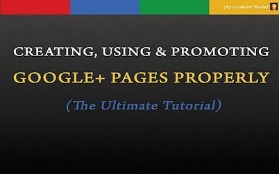 Gabriel Vasile - Google+ - CREATING, USING & PROMOTING GOOGLE+ PAGES PROPERLY | GooglePlus Expertise | Scoop.it