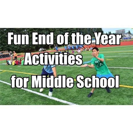 17 Year-End Activities for Middle School Kids | EduTech | Scoop.it