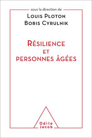 Résilience et personnes âgées - Éditions Odile Jacob | La société se fait des cheveux blancs | Scoop.it
