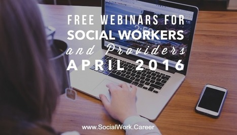 Free Mental Health Webinars, April 2016 | SSW Professional Development and Learning | Scoop.it