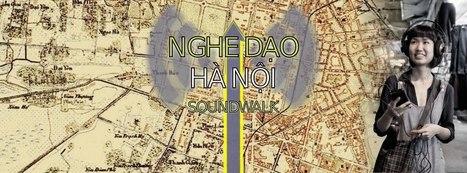 Hanoi Soundwalk 2013 - Registration | DESARTSONNANTS - CRÉATION SONORE ET ENVIRONNEMENT - ENVIRONMENTAL SOUND ART - PAYSAGES ET ECOLOGIE SONORE | Scoop.it