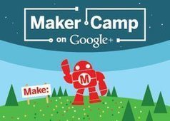 Maker Camp: Direct From our Campers! | Leveraging Technology for Education | Scoop.it