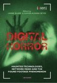 Review: Digital Horror: Haunted Technologies, Network Panic and the Found Footage Phenomenon | The Gothic Imagination | Gothic Literature | Scoop.it