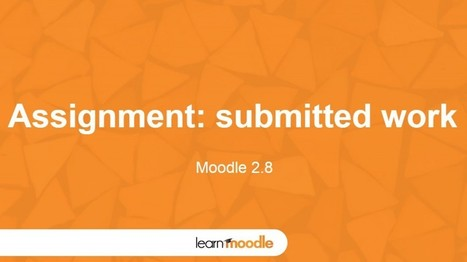 Moodle 2.8 Assignment Activity - Moodle Tuts | E-Learning | Scoop.it