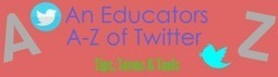 Resource: An A-Z of Twitter for Educators | UKEdChat.com - Supporting the #UKEdChat Education Community | Web 2.0 for Education | Scoop.it