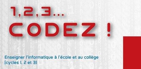 « 1, 2, 3… codez ! » Un guide pédagogique pour enseigner la science informatique | 2DH. Documentation et Digital Humanities. Essai de veille à l'usage du professeur documentaliste en quête d'humanisme. | Scoop.it