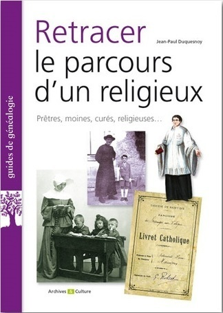 Retracer le parcours d'un religieux (guide) | GenealoNet | Scoop.it