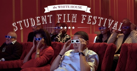 Student Film Festival | The White House | Each One Teach One, Each One Reach One | Scoop.it