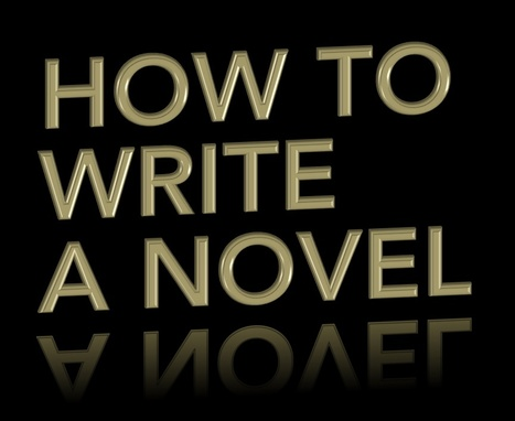 How to Write a Novel | Advice for Writers | Scoop.it