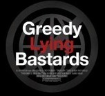 Greedy Lying Bastards | Sustain Our Earth | Scoop.it