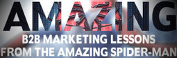 Amazing B2B Marketing Lessons from the Amazing Spider-Man | Telemarketing, Appointment Setting and Lead Generation: 101 | Scoop.it